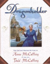 Dragonholder: The Life and Dreams (So Far) of Anne McCaffrey Dragonhoder_us_1